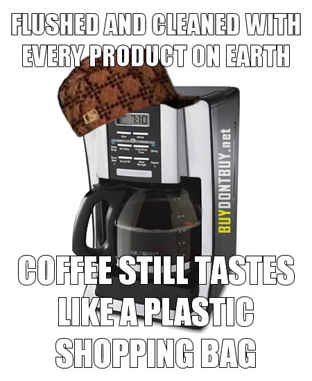 coffee tastes like plastic