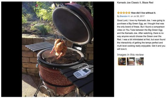 [click to enlarge] Amazon reviewer Brandon H. almost bought a Big Green Egg, but he's glad he went with the Kamado Joe.